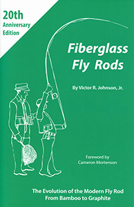 FIBERGLASS FLY RODS 20th Anniversary Edition