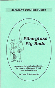 Johnson's 2015 Price Guide for Fiberglass Fly Rods